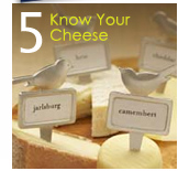 5. Know Your Cheese